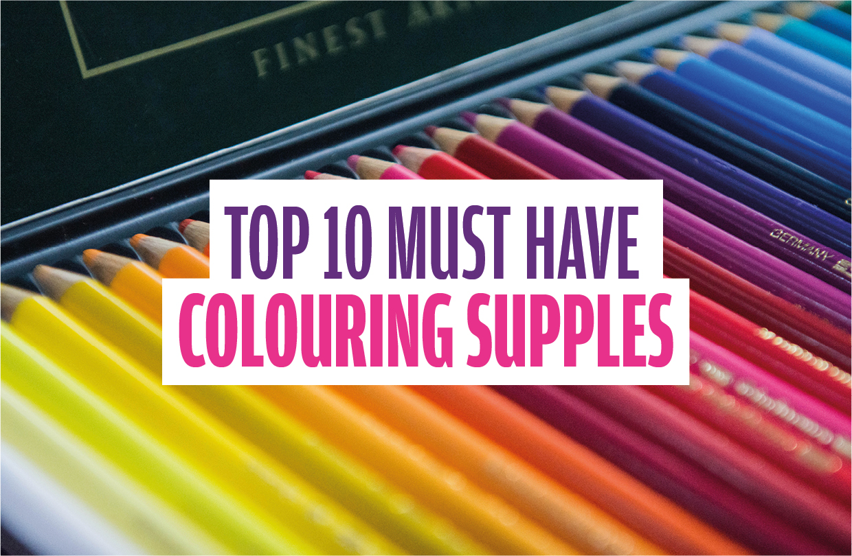 Top 10 Must Have Colouring Supplies